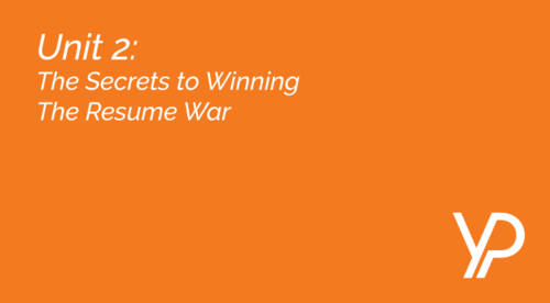 Unit 2  ||  The Secrets to Winning the Resume War