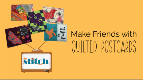 Make Friends with Quilted Fabric Postcards