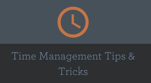 Time Management Tips & Tricks