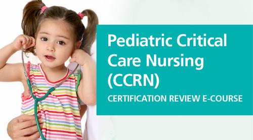 Pediatric Critical Care Nursing (CCRN) Review E-Course