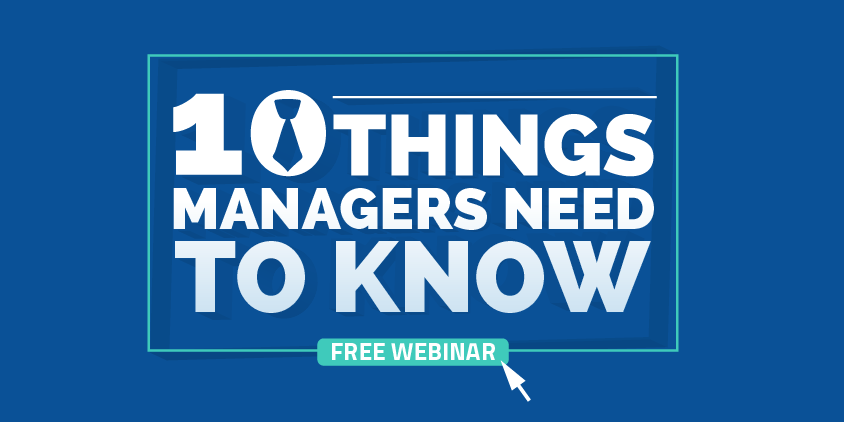 Free Webinar: 10 Things Managers Need To Know