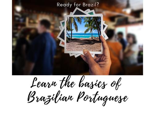 Learn the basics of Brazilian Portuguese!