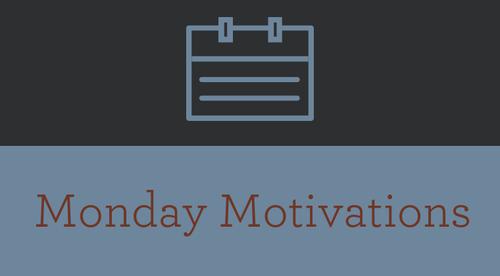 Monday Motivation!!!