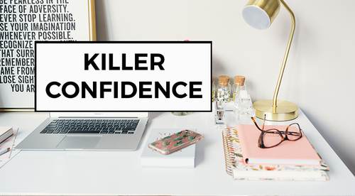 KILLER CONFIDENCE  (for women)
