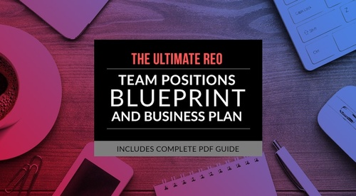 The Ultimate REO Team Positions Blueprint and Business Plan