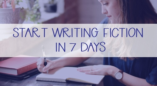 Start Writing Fiction In  7 Days