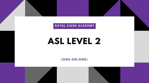 ASL Level 2