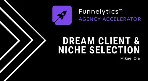 03. Dream Client & Niche Selection