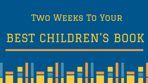 Two Weeks to Your Best Children's Book