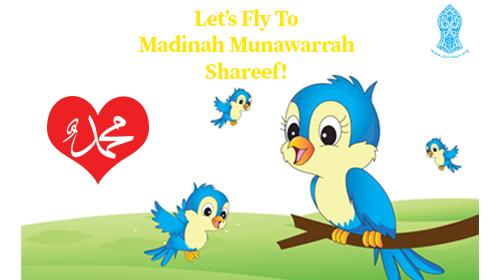Let's Fly to Madinah Munawarrah Shareef!