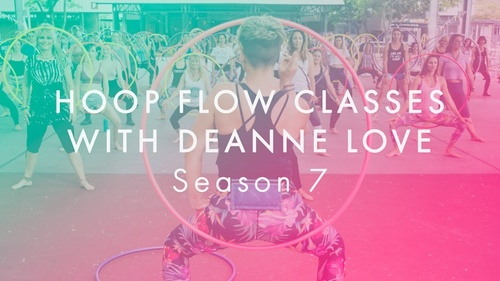 Hoop Dance Flow Classes with Deanne Love  (season 7)