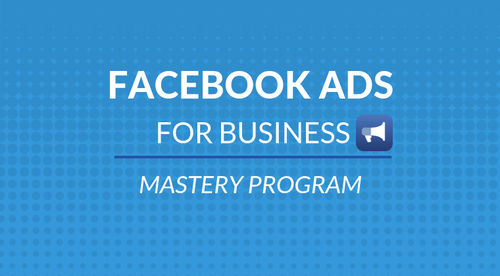 Facebook Ads For Business | Mastery Program