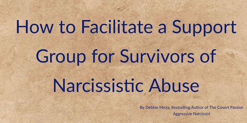How to Facilitate a Support Group for Survivors of Narcissistic Abuse