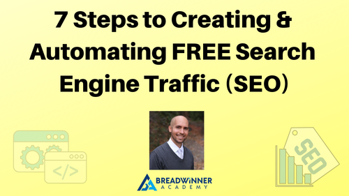 7 Steps to Creating & Automating FREE Search Engine Traffic