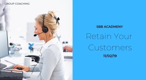 Group Coaching 'Retain Your Customers Part 1' (Available to VIP Membership Only)