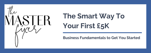The Smart Way To Your First £5K Business Fundamentals to Get You Started