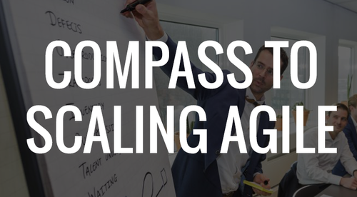 Compass to Scaling Agile (Advanced)