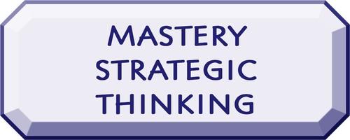 Strategic Thinking [5 of 9] - Business Mastery