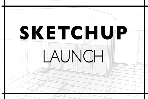 Sketchup Launch