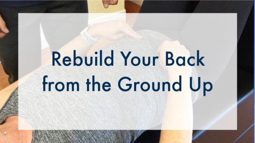 Rebuild Your Back from the Ground Up