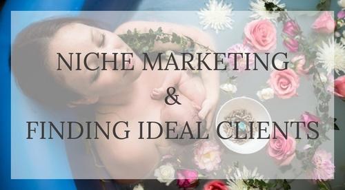 Niche Marketing & Ideal Clients