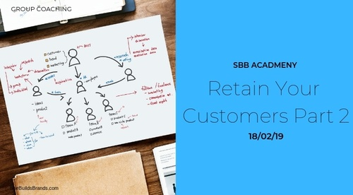 Group Coaching 'Retain Your Customers Part 2' (Available to VIP Membership Only)