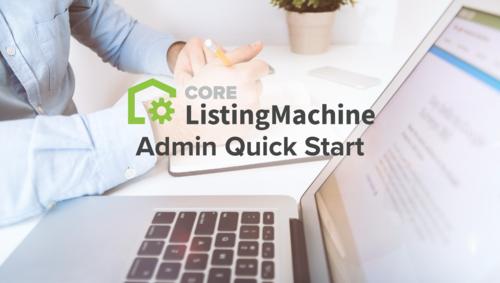 CORE Listing Machine Admin Quick Start