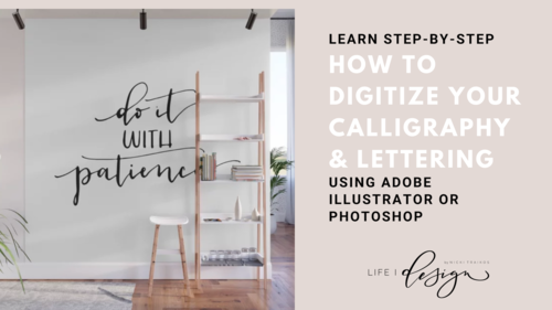 How to easily digitize your Calligraphy & Lettering using Adobe Illustrator and Photoshop