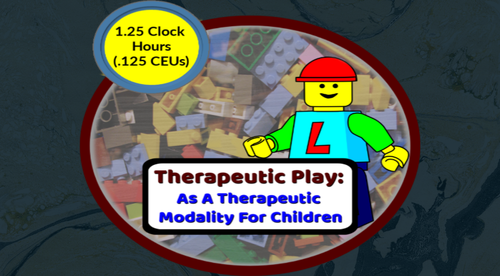 Therapeutic Play: As A Recreational Therapy Modality For Children