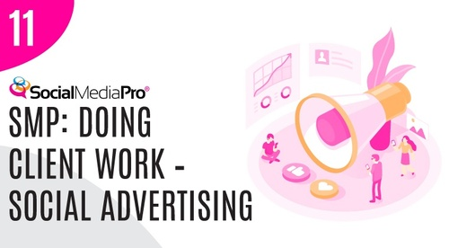 11. SMP: Doing Client Work – Social Advertising