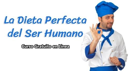 LA DIETA PERFECTA DEL SER HUMANO