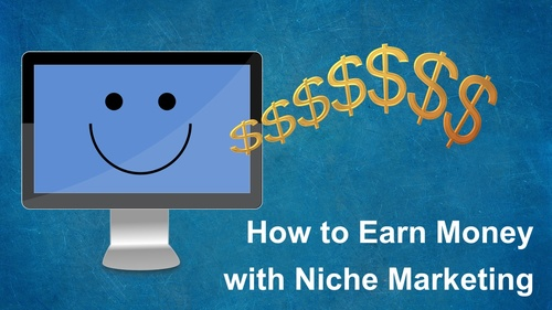 How to Earn Money with Niche Marketing