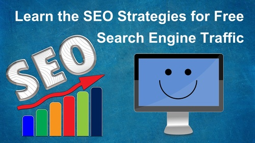 Learn the SEO Strategies for Free Search Engine Traffic