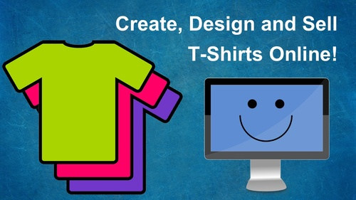 Create, Design and Sell T-Shirts Online!