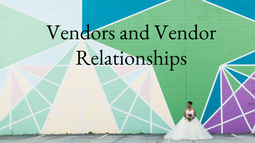Vendors and Vendor Relationships