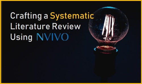 Crafting a Systematic Literature Review Using NVivo 12