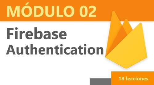 Módulo 02: Firebase Authentication