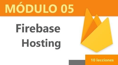 Módulo 05: Firebase Hosting