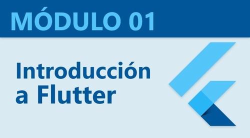 Modulo 01: Introducción al desarrollo de aplicaciones móviles con Flutter