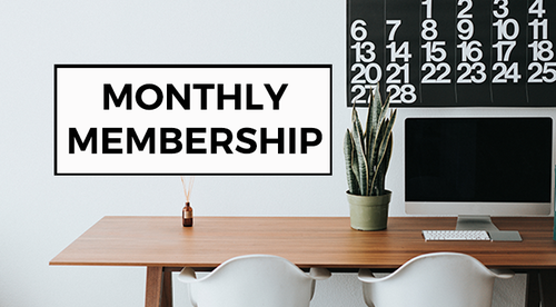 MONTHLY MEMBERSHIP (for everyone)