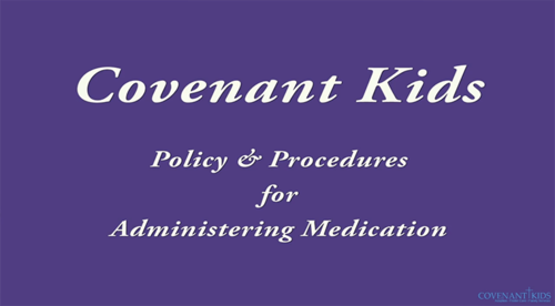 CK Policies & Procedures for Medication Administration