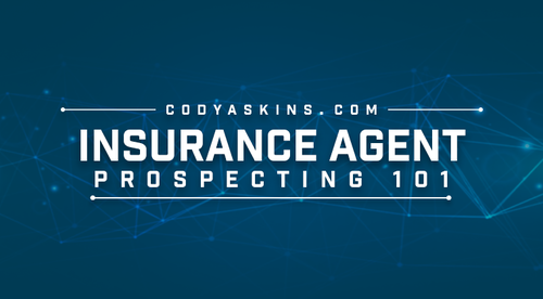 Insurance Agent Prospecting 101