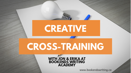 Creative Cross-Training for Writers