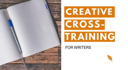 Creative Cross-Training for Writers