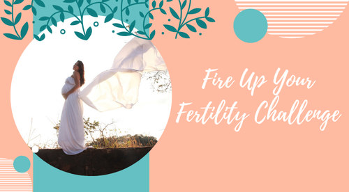 Fire Up Your Fertility Challenge