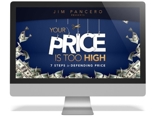 Your Price is Too High! 7 Steps to Defending Price