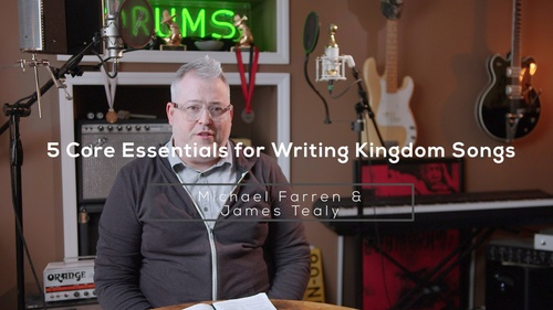 5 Core Essentials for Writing Kingdom Songs