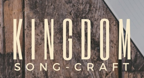 Kingdom Song-Craft