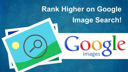 Rank Higher on Google Image Search!