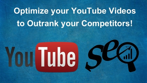 Optimize your YouTube Videos to Outrank your Competitors!